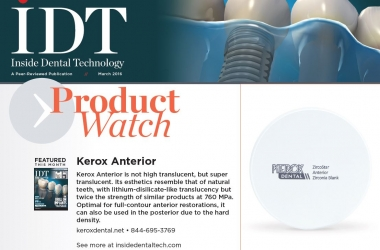 Kerox Anterior Featured In IDT – March 2016