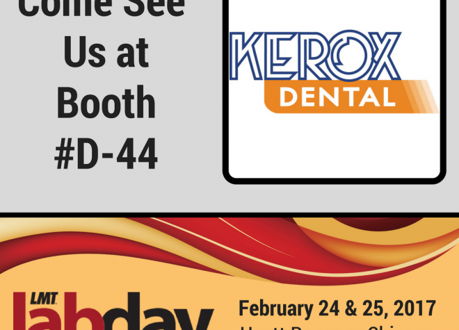 Come Visit Kerox Dental At Lab Day Chicago 2017!